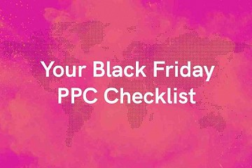 Preparing for Black Friday Weekend: Your PPC Checklist