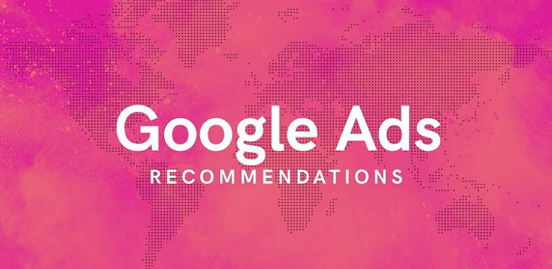 A Look Inside Google Ads Recommendations